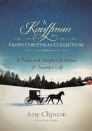 Plain and Simple Christmas (Kauffman Amish Christmas Collection Series) eBook