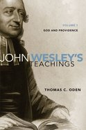 God, Providence, and Man (#01 in John Wesley Teachings Series) eBook