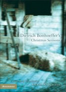 Dietrich Bonhoeffer's Christmas Sermons eBook