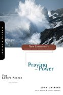 Lord's Prayer, the - Praying With Power (New Community Study Series) eBook