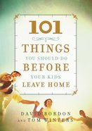 101 Things You Should Do Before Your Kids Leave Home eBook