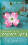 Reflections From a Mothers Heart eBook