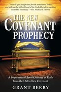 The New Covenant Prophecy eBook