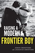 Raising a Modern Frontier Boy eBook
