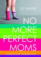 No More Perfect Moms eBook