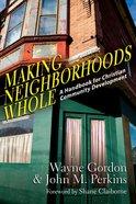 Making Neighborhoods Whole Paperback