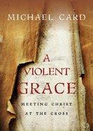 A Violent Grace Paperback