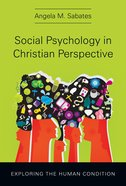 Social Psychology in Christian Perspective Hardback