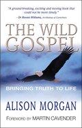 The Wild Gospel eBook