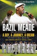 Basil Meade: A Boy, a Journey, a Dream eBook