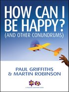 How Can I Be Happy? (And Other Conundrums) eBook