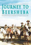 Journey to Beersheba: The Story Behind the Charge of the Light Horse in 1917 and the Re-Enactment in 2007 Paperback