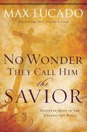 No Wonder They Call Him Savior (Bestseller Collection) eBook