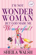 I'm Not Wonder Woman But God Made Me Wonderful! eBook