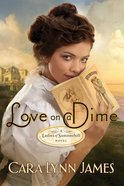 Love on a Dime (Ladies Of Summerhill Series) eBook