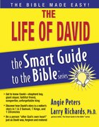 The Life of David (Smart Guide To The Bible Series)