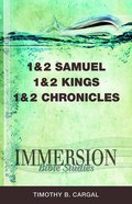 1 & 2 Samuel, 1 & 2 Kings, 1 & 2 Chronicles (Immersion Bible Study Series) eBook