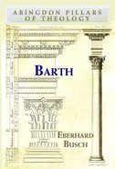 Barth (Abingdon Pillars Of Theology Series) eBook