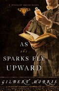 As the Sparks Fly Upward (#03 in Winslow Breed Series) eBook