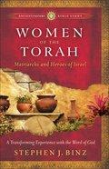 Women of the Torah (Ancient Future Bible Study Series)