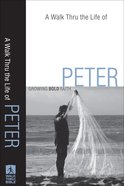 A Walk Thru the Life of Peter (Walk Thru The Bible Series) eBook