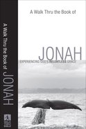 A Walk Thru the Book of Jonah (Walk Thru The Bible Series) eBook
