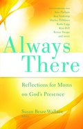Always There (Mops 2012 Devotional) (Mothers Of Preschoolers Series) eBook