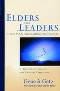 Elders and Leaders: God's Plan For Leading the Church eBook