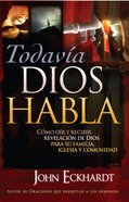 Todavia Dios Habla (Spanish) (Spa) (God Still Speaks) eBook