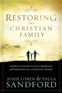 Restoring the Christian Family eBook