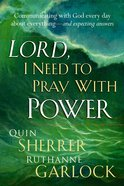 Lord, I Need to Pray With Power eBook