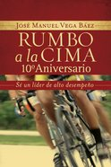 Rumbo a La Cima 10Mo Aniversario (Spanish) (Spa) (Headed To The Top 10th Anniversary) eBook