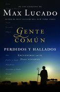 Gente Comun Perdidos Y Hallados (Spanish) (Spa) (Cast Of Characters Lost And Found) eBook