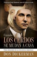 Cuando Los Cerdos Se Mudan a Casa (Spa) (When Pigs Move In) eBook