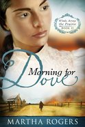 Morning For Doves (#02 in Winds Across The Prairie Series) eBook