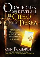 Oraciones Que Revelan El Cielo En La Tierra (Spanish) (Spa) (Prayers That Reveal The Heaven On Earth) eBook