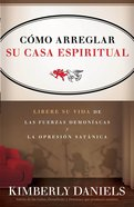 Como Arreglar Su Casa Espiritual (Spanish) (Spa) (How To Fix Your Spiritual House) eBook