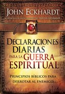Declaraciones Diarias Para La Guerra Espiritual (Spanish) (Spa) (Daily Declarations For Spiritual Warfare) eBook