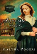Seasons of the Heart #02: Autumn Song (#02 in Seaons Of The Heart (Martha Rogers) Series) eBook