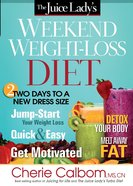 The Juice Lady's Weekend Weight-Loss Diet eBook