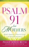 Psalm 91 For Mothers eBook