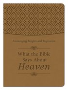 What the Bible Says About Heaven (Tan Gift Edition) eBook