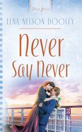 Never Say Never (#702 in Heartsong Series) eBook