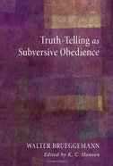 Truth-Telling as Subversive Obedience eBook