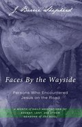 Faces By the Wayside - Persons Who Encountered Jesus on the Road eBook