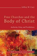 Free Churches and the Body of Christ eBook