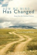 How My Mind Has Changed eBook
