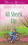 All Shook Up (#989 in Heartsong Series) eBook