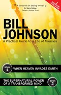 Supernatural Power of a Transformed Mind & When Heaven Invades Earth eBook