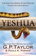 Yeshua (Ancient Mysteries Retold Series) eBook